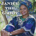 Janice The Griot